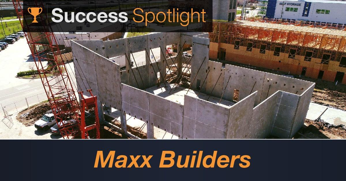 Success Spotlight: Maxx Builders