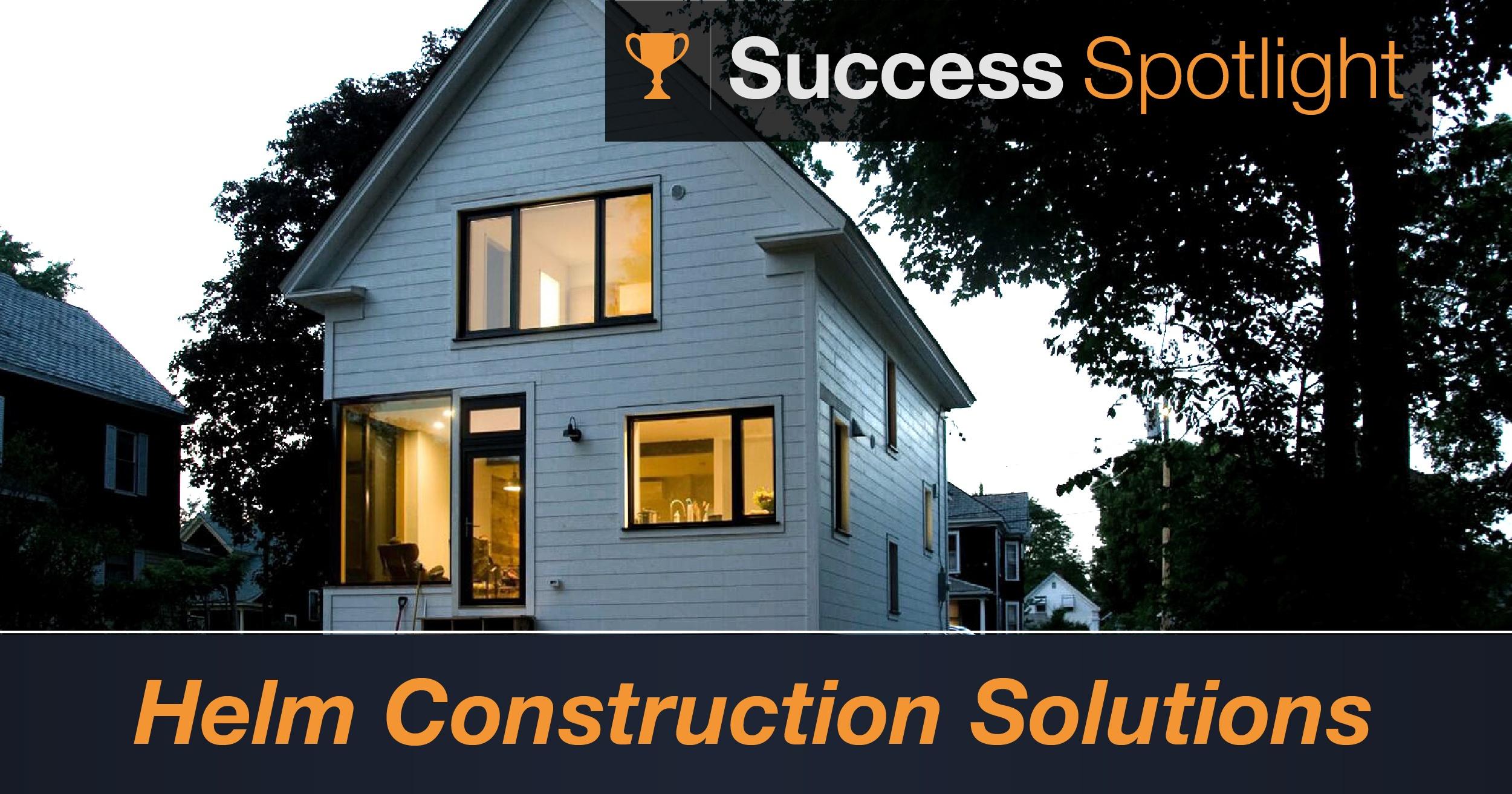 Success Spotlight: Helm Construction Solutions