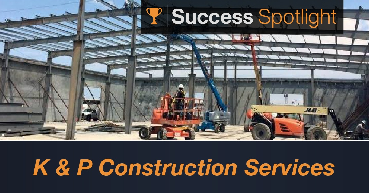 Success Spotlight: K & P Construction Services